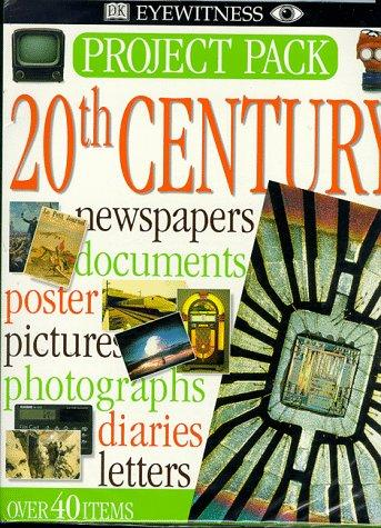20th Century (Eyewitness Project Pack) by Dorling Kindersley