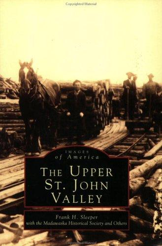 Upper  St.  John  Valley,  The by Frank  H.  Sleeper