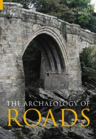 The Archaeology of Roads by Richard Morriss