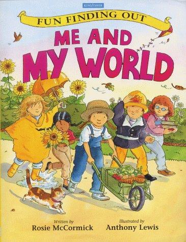 Me and My World (Fun Finding Out) by Rosie McCormick