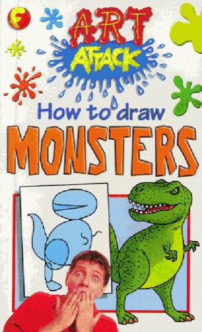How to Draw Monsters (Art Attack How to Draw) by Barry Green