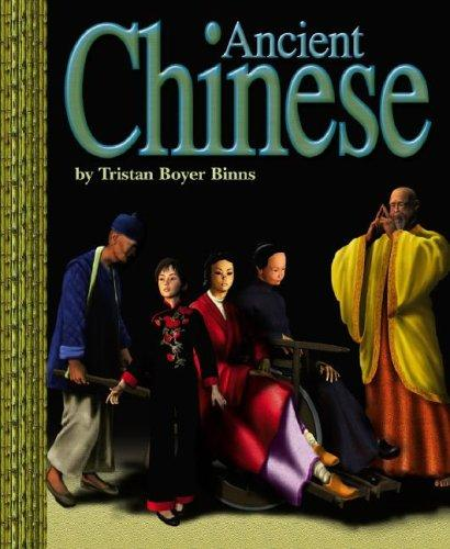 Ancient Chinese (Ancient Civilizations) (Ancient Civilizations) by Tristan Boyer Binns