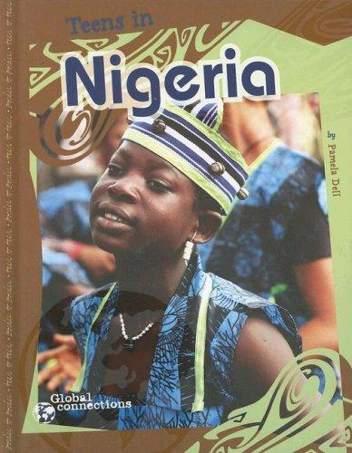 Teens in Nigeria (Global Connections) by Pamela Dell