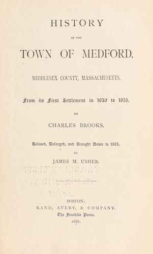 History of the town of Medford, Middlesex County, Massachusetts by Brooks, Charles