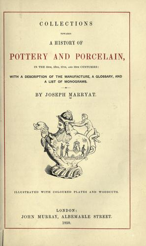 Collections towards a history of pottery and porcelain by Marryat, Joseph.