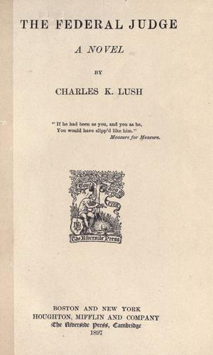 The federal judge by Charles K. Lush