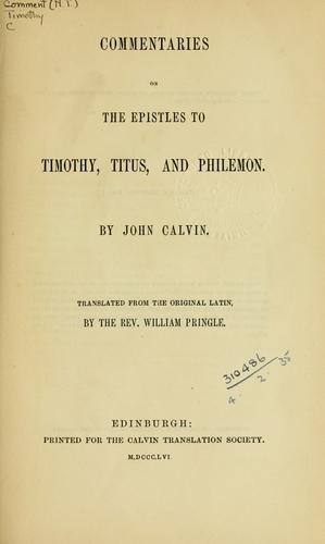 Commentaries on the Epistles to Timothy, Titus, and Philemon by Jean Calvin