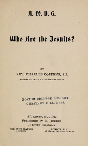 Who are the Jesuits? by Charles Coppens