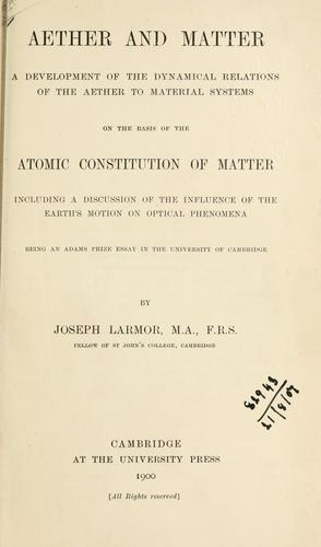 Aether and matter by Larmor, Joseph Sir