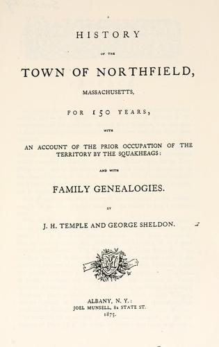 A history of the town of Northfield, Massachusetts by J. H. Temple