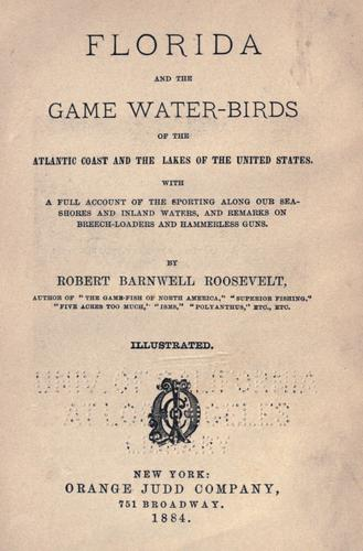 Florida and the game water-birds of the Atlantic coast and the lakes of the United States