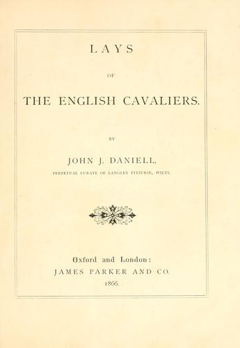 Lays of the English cavaliers by John Jeremiah Daniell