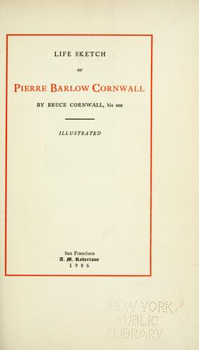 Life sketch of Pierre Barlow Cornwall by Bruce Cornwall