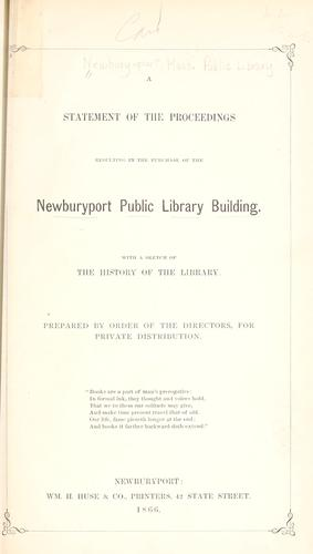 A statement of the proceedings resulting in the purchase of the Newburyport Public Library building by Newburyport, Massachusetts. Public Library.