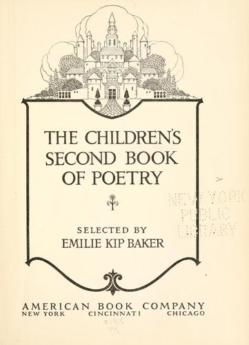 The children's first [-third] book of poetry by Emilie K. Baker