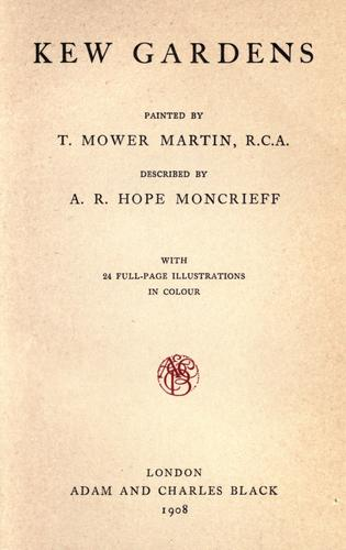 Kew gardens by Moncrieff, A. R. Hope
