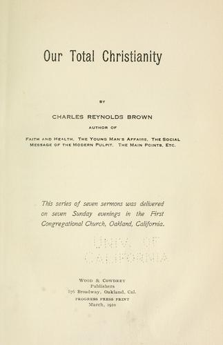Our total Christianity by Brown, Charles Reynolds