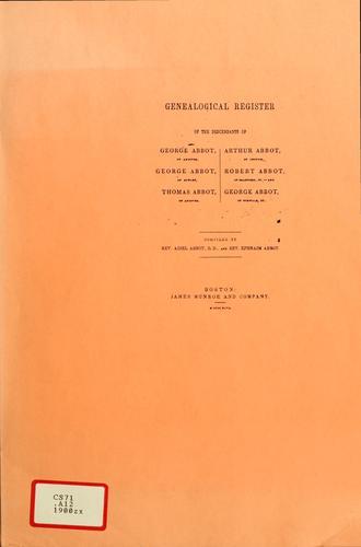 Genealogical register of the descendants of George Abbot, of Andover