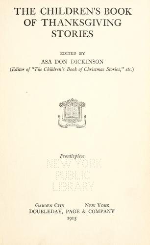 The children's book of Thanksgiving stories by Dickinson, Asa Don