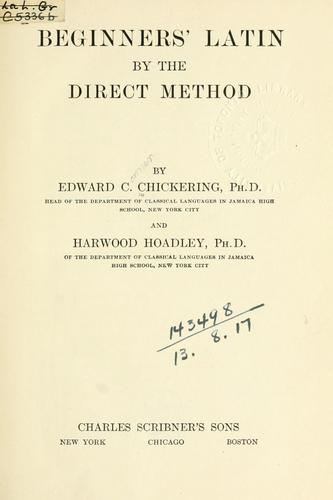 Beginners' Latin by the direct method. by Edward Connor Chickering