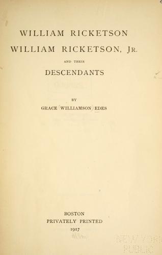 William Ricketson, William Ricketson, jr., and their descendants