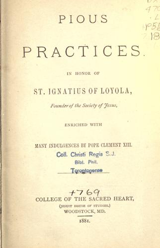 Pious practices in honor of St. Ignatius of Loyola, founder of the Society of Jesus by