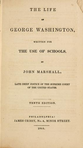 The life of George Washington, written for the use of schools by John Marshall