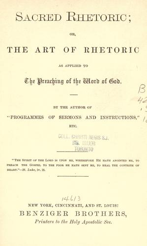 "Sacred rhetoric by by the author of ""Programmes of sermons and instructions""."