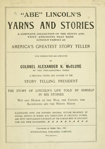 """Abe"" Lincoln's yarns and stories by Alexander K. McClure"