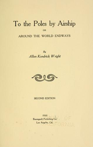 To the poles by airship, or, Around the world endways by Allen Kendrick Wright