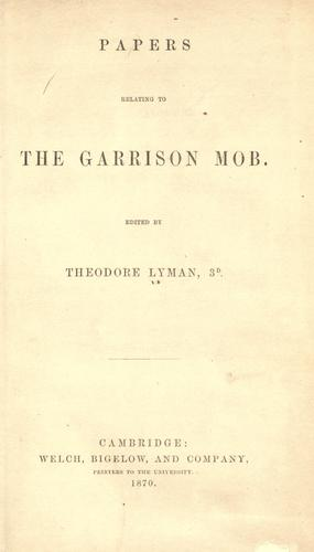 Papers relating to the Garrison mob by