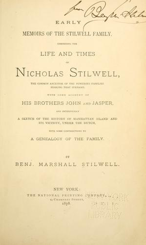 Early memoirs of the Stilwell family by Benjamin Marshall Stilwell
