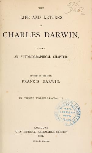 The  life and letters of Charles Darwin by Charles Darwin