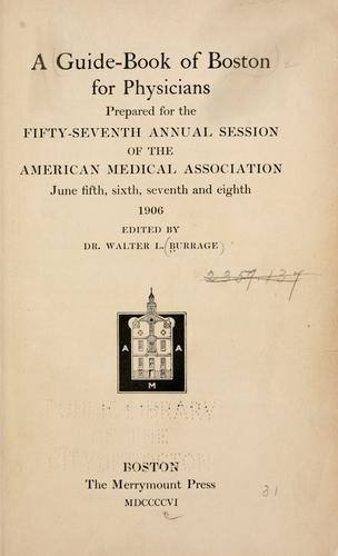 A guide-book of Boston for physicians by Walter L. Burrage