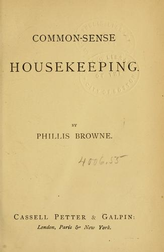 Common-sense housekeeping by Phillis Browne