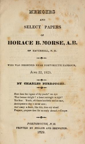 Memoirs and select papers of Horace B. Morse, A. B., of Haverhill, N.H by Charles Burroughs