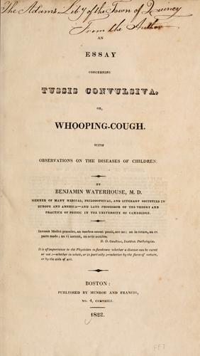 An essay concerning tussis convulsiva, or, whooping cough by Benjamin Waterhouse