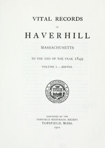 Vital records of Haverhill, Massachusetts by Haverhill (Mass.)