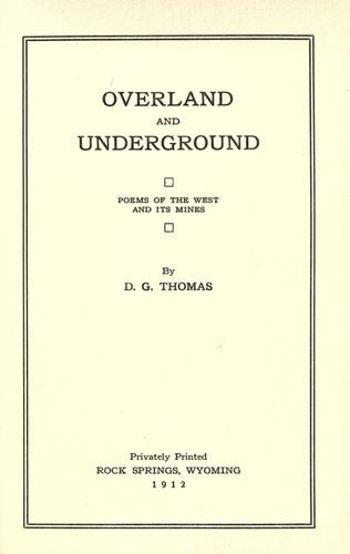 Overland and underground by David Griffiths Thomas