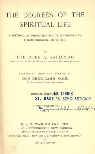 The Degrees of the spiritual life by Saudreau, Auguste