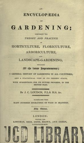 An encyclopaedia of gardening by John Claudius Loudon