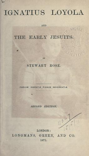 Ignatius Loyola and the early Jesuits by Stewart Rose