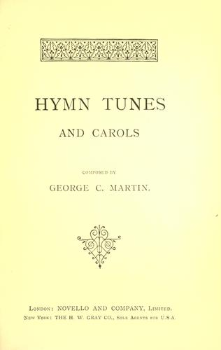Hymn tunes and carols by George Currie Martin
