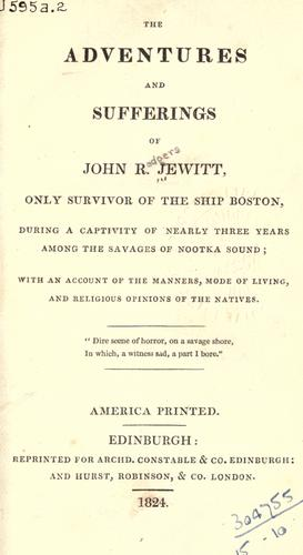 The adventures and sufferings of John R. Jewitt by John R. Jewitt