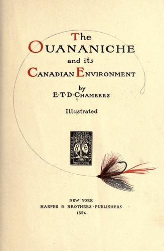 The ouananiche and its Canadian environment by E. T. D. Chambers