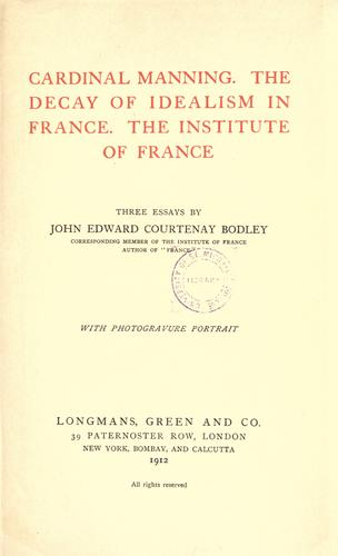 Cardinal Manning ; The decay of idealism in France ; The Institute of France.