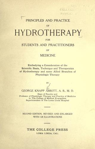 Principles and practice of hydrotherapy for students and practitioners of medicine by George Knapp Abbott
