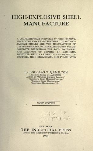 High-explosive shell manufacture by Hamilton, Douglas T.