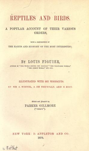 Reptiles and birds, a popular account of their various orders by Louis Figuier
