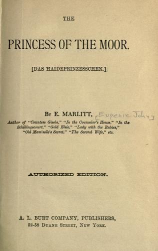 The princess of the Moor, (das Haideprinzesschen) by E. Marlitt